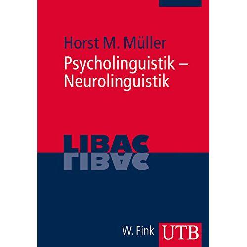 Müller, Horst M. - Psycholinguistik - Neurolinguistik. Die Verarbeitung von Sprache im Gehirn (UTB M (Medium-Format)) - Preis vom 07.05.2021 04:52:30 h