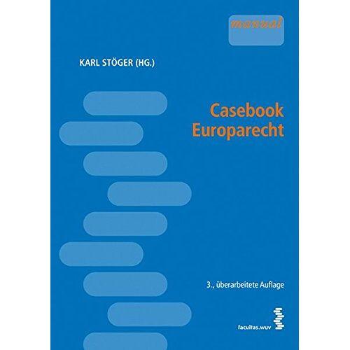 Karl Stöger (Hg.) - Casebook Europarecht - Preis vom 18.10.2020 04:52:00 h