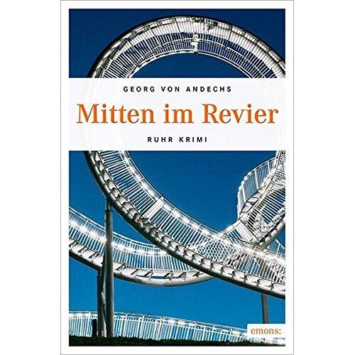 Georg von Andechs - Mitten im Revier (Ruhr Krimi) - Preis vom 12.04.2021 04:50:28 h