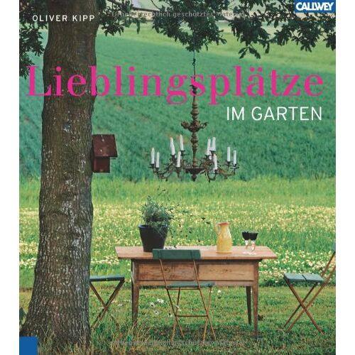 Oliver Kipp - Lieblingsplätze im Garten - Preis vom 10.05.2021 04:48:42 h