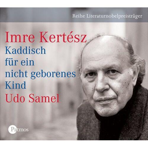 Imre Kertész - Kaddisch für ein nicht geborenes Kind. 3 CDs - Preis vom 20.10.2020 04:55:35 h