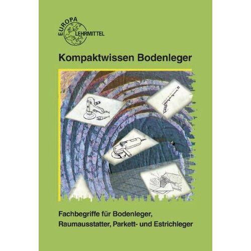 Detlef Friedrich - Kompaktwissen Bodenleger. Fachbegriffe für Bodenleger, Raumausstatter, Parkett- und Estrichleger - Preis vom 25.01.2021 05:57:21 h