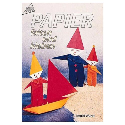 Ingrid Wurst - Papier falten und kleben. - Preis vom 16.05.2021 04:43:40 h