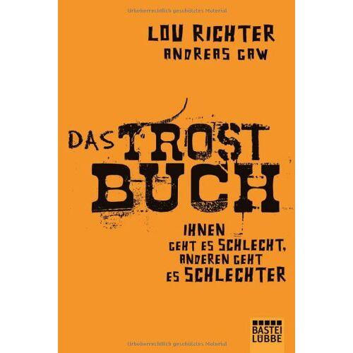 Lou Richter - Das Trostbuch: Ihnen geht es schlecht, anderen geht es schlechter - Preis vom 20.10.2020 04:55:35 h