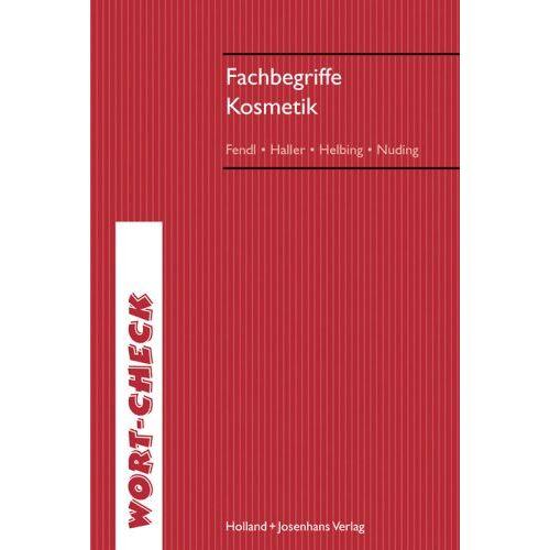 Fendl, Annabel A. - Fachbegriffe Kosmetik - Preis vom 23.01.2021 06:00:26 h