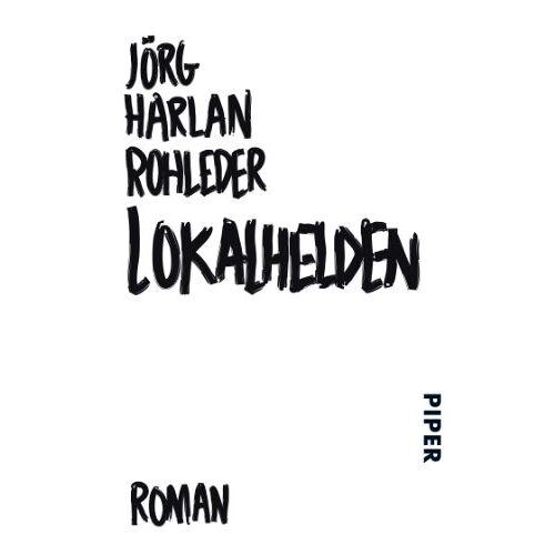 Rohleder, Jörg Harlan - Lokalhelden: Roman - Preis vom 11.05.2021 04:49:30 h