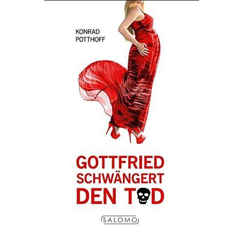 Konrad Potthoff - Gottfried schwängert den Tod - Preis vom 20.10.2020 04:55:35 h