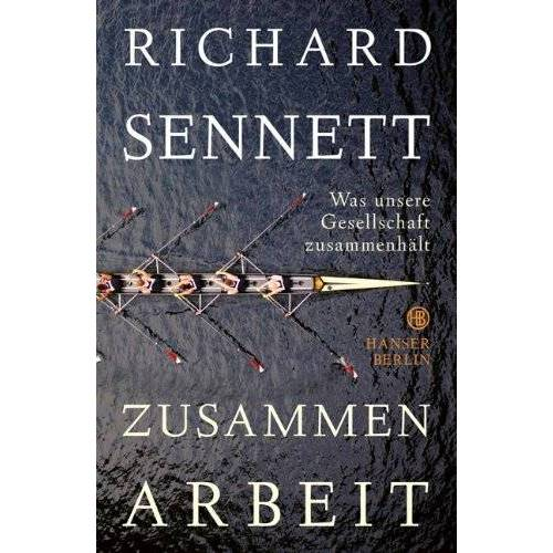 Richard Sennett - Zusammenarbeit: Was unsere Gesellschaft zusammenhält - Preis vom 03.05.2021 04:57:00 h