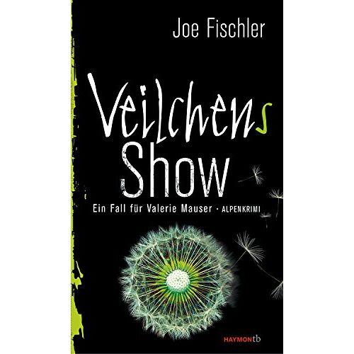 Joe Fischler - Veilchens Show: Ein Fall für Valerie Mauser. Alpenkrimi (HAYMON TASCHENBUCH) - Preis vom 07.04.2020 04:55:49 h