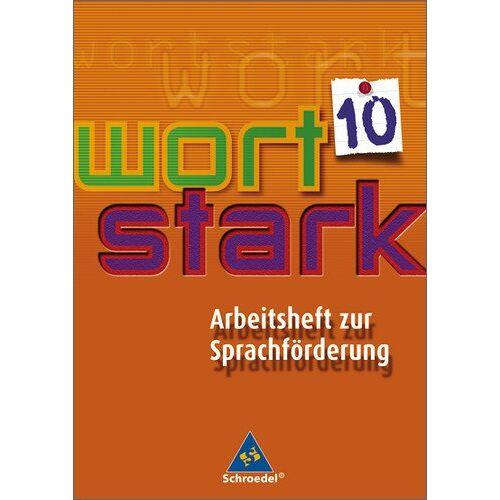 - wortstark - Werkstattheft zur Sprachförderung: Arbeitsheft zur Sprachförderung 10 - Preis vom 08.05.2021 04:52:27 h