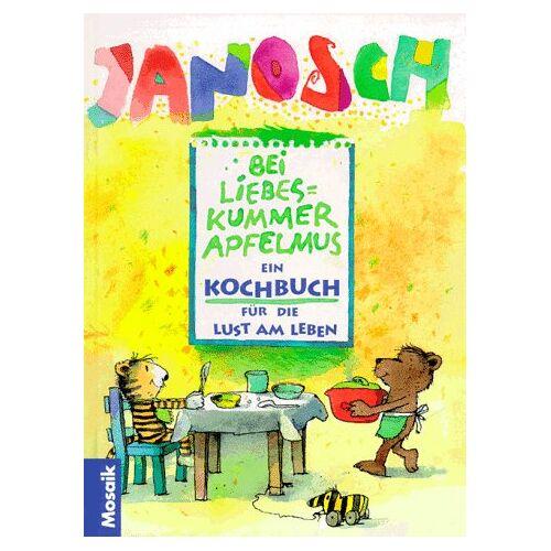 Janosch - Bei Liebeskummer Apfelmus. Ein Kochbuch für die Kunst am Leben - Preis vom 05.09.2020 04:49:05 h