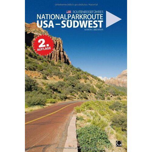 Marion Landwehr - Nationalparkroute USA - Südwest - Preis vom 17.04.2021 04:51:59 h