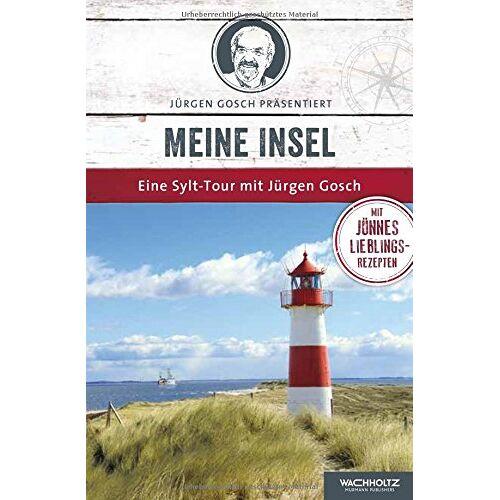 Jürgen Gosch - Meine Insel: Eine Sylt-Tour mit Jürgen Gosch - Preis vom 10.04.2021 04:53:14 h