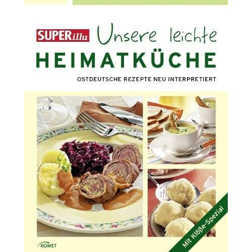 - SUPERillu - Unsere leichte Heimatküche: Köstliches aus ostdeutschen Kochtöpfen: Ostdeutsche Rezepte Neu interpretiert. Mit Klöße-Spezial - Preis vom 13.04.2021 04:49:48 h