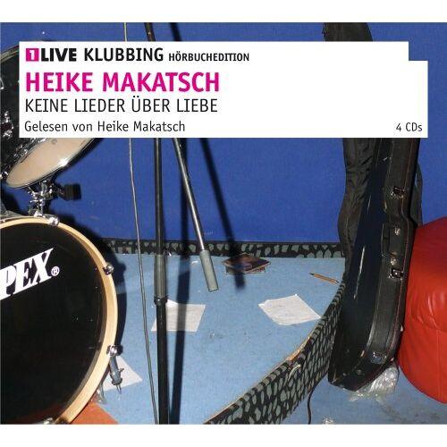 Heike Makatsch - Keine Lieder über Liebe: 1LIVE Klubbing Hörbuchedition - Preis vom 20.10.2020 04:55:35 h