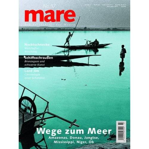 Nikolaus Gelpke - mare - Die Zeitschrift der Meere: mare, Die Zeitschrift der Meere, Nr.37 : Wege zum Meer: No 37 - Preis vom 09.05.2021 04:52:39 h