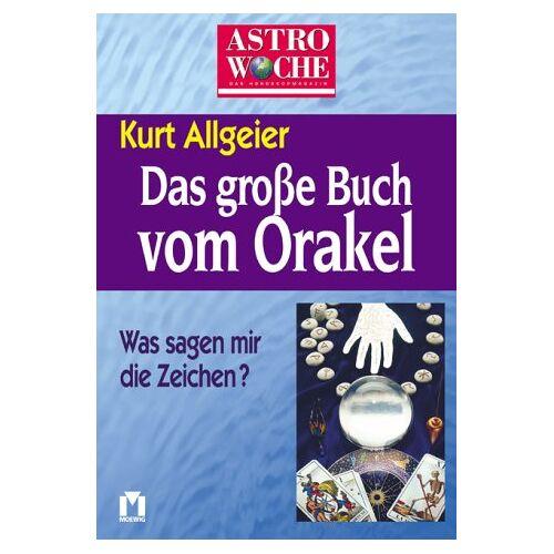 Kurt Allgeier - Astrowoche, Die besten Orakel der Welt - Preis vom 05.03.2021 05:56:49 h