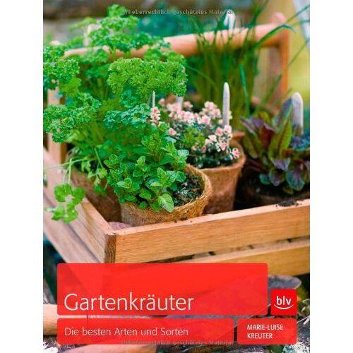 Marie-Luise Kreuter - Gartenkräuter: Die besten Arten und Sorten - Preis vom 28.02.2021 06:03:40 h