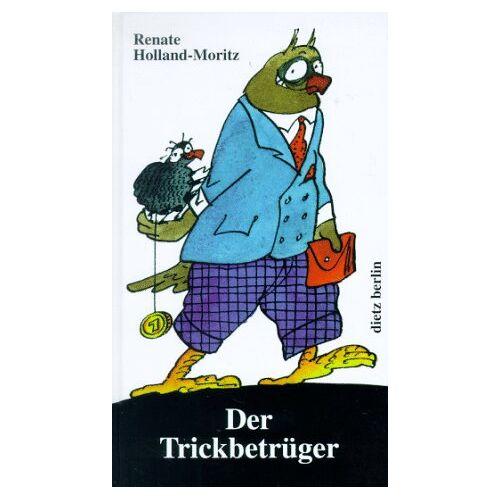 Renate Holland-Moritz - Der Trickbetrüger - Preis vom 06.09.2020 04:54:28 h