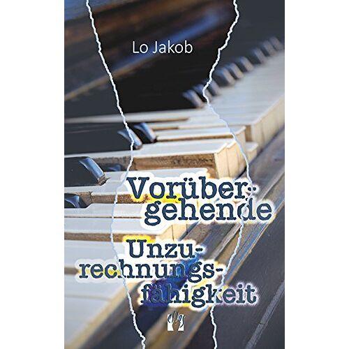 Lo Jakob - Vorübergehende Unzurechnungsfähigkeit: Roman - Preis vom 05.09.2020 04:49:05 h