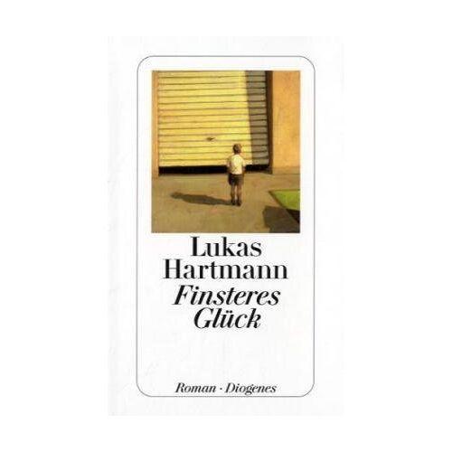 Lukas Hartmann - Finsteres Glück - Preis vom 18.04.2021 04:52:10 h