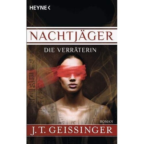 J.T. Geissinger - Nachtjäger - Die Verräterin: Nachtjäger 2 - Preis vom 03.05.2021 04:57:00 h