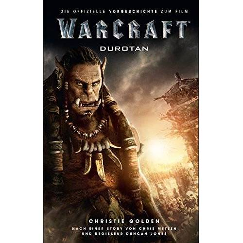 Christie Golden - Warcraft - Die offizielle Vorgeschichte zum Film (Warcraft Kinofilm) - Preis vom 28.03.2020 05:56:53 h
