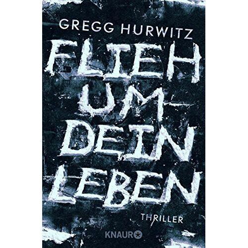 Gregg Hurwitz - Flieh um dein Leben: Thriller - Preis vom 06.05.2021 04:54:26 h