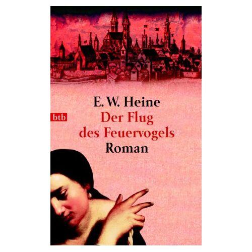 Heine, Ernst W. - Der Flug des Feuervogels - Preis vom 15.05.2021 04:43:31 h