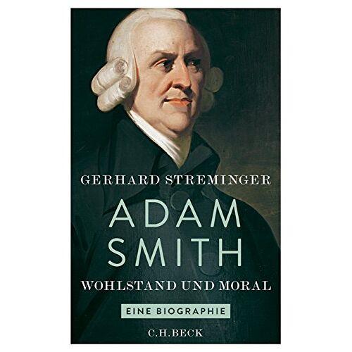 Gerhard Streminger - Adam Smith: Wohlstand und Moral - Preis vom 14.04.2021 04:53:30 h