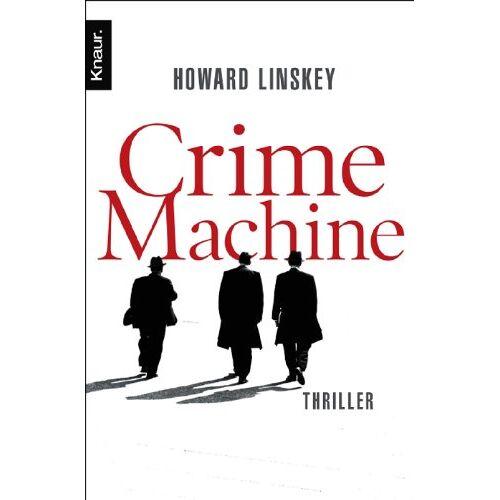 Howard Linskey - Crime Machine: Thriller - Preis vom 11.04.2021 04:47:53 h