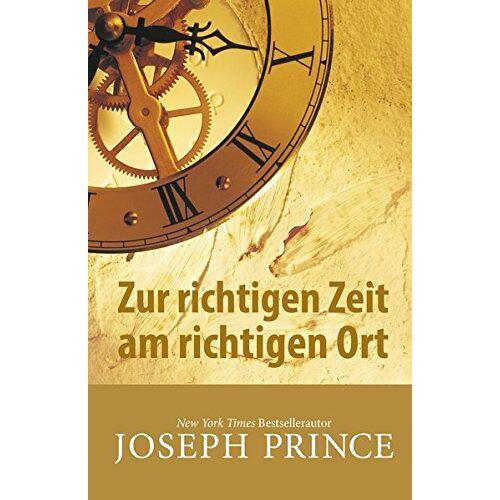 Joseph Prince - Zur richtigen Zeit am richtigen Ort - Preis vom 27.02.2021 06:04:24 h