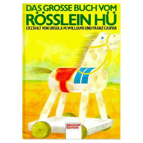 Williams, Ursula M. - Das große Buch vom Rösslein Hü. ( Ab 10 J.) - Preis vom 20.10.2020 04:55:35 h