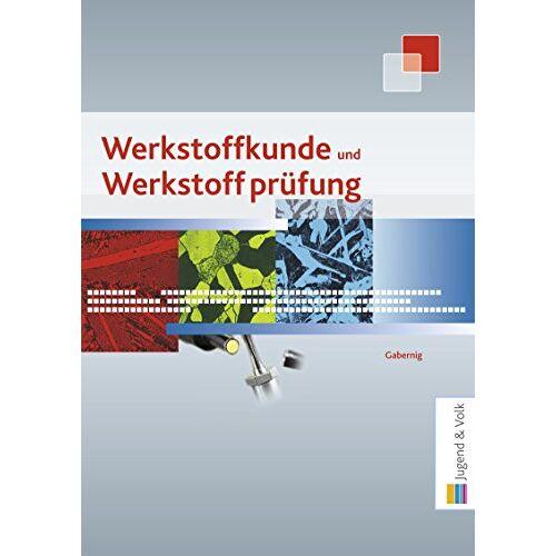 Heinz Gabernig - Werkstoffkunde und Werkstoffprüfung - Preis vom 28.02.2021 06:03:40 h