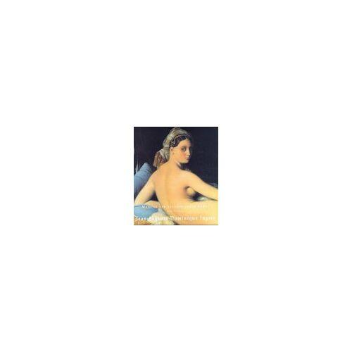 Ingres, Jean A. D. - Jean-Auguste-Dominique Ingres 1780-1867 - Preis vom 21.10.2020 04:49:09 h