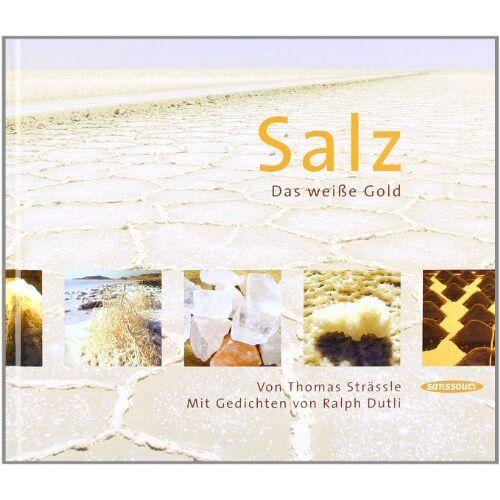 Thomas Strässle - Salz. Das weiße Gold - Preis vom 20.10.2020 04:55:35 h