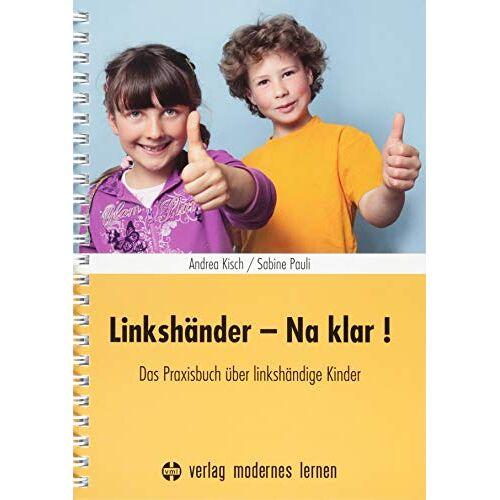 Andrea Kisch - Linkshänder - Na klar!: Das Praxisbuch über linkshändige Kinder - Preis vom 15.11.2019 05:57:18 h