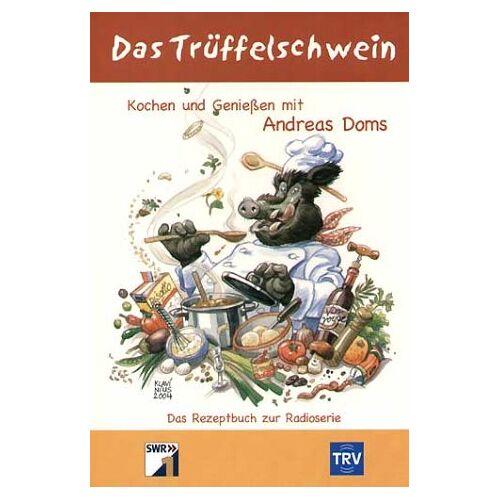 Andreas Doms - Das Trüffelschwein. Kochen und Geniessen mit Andreas Doms - Preis vom 15.01.2021 06:07:28 h