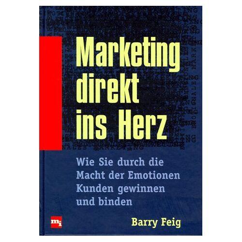 Barry Feig - Marketing direkt ins Herz - Preis vom 21.10.2020 04:49:09 h