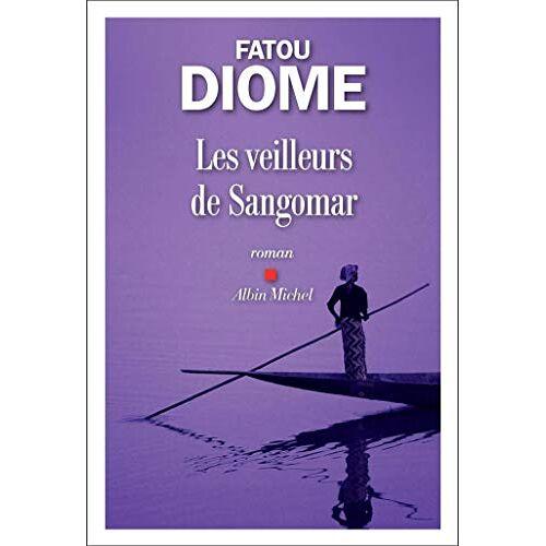 Fatou Diome - Les Veilleurs de Sangomar - Preis vom 16.10.2019 05:03:37 h