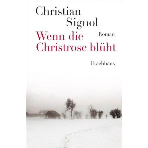 Christian Signol - Wenn die Christrose blüht - Preis vom 24.02.2021 06:00:20 h