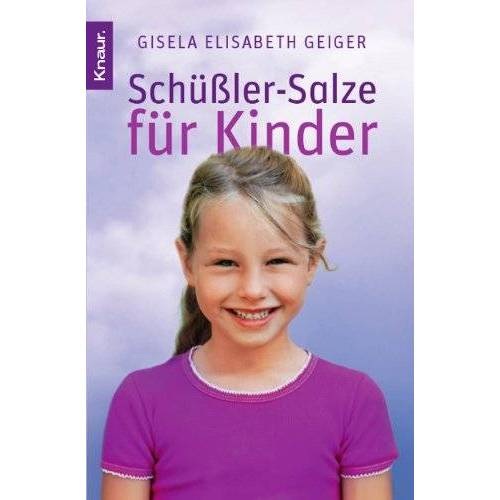 Geiger, Gisela Elisabeth - Schüßler-Salze für Kinder - Preis vom 18.04.2021 04:52:10 h