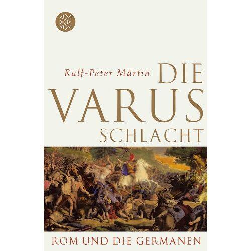 Ralf-Peter Märtin - Die Varusschlacht: Rom und die Germanen - Preis vom 03.05.2021 04:57:00 h