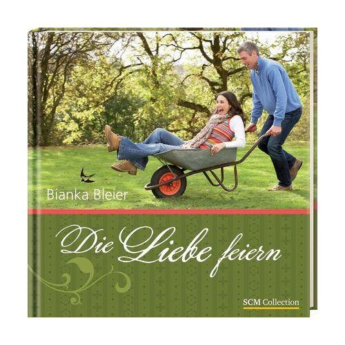 Bianka Bleier - Die Liebe feiern - Preis vom 06.05.2021 04:54:26 h