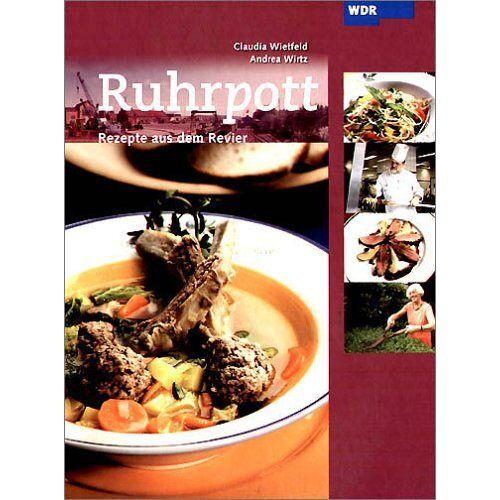 Claudia Wietfeld - Ruhrpott: Rezepte aus dem Revier: BD 1 - Preis vom 05.09.2020 04:49:05 h