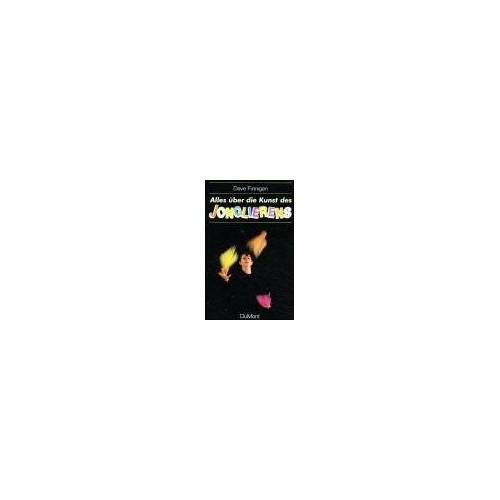 Dave Finnigan - Alles über die Kunst des Jonglierens - Preis vom 05.08.2020 04:52:49 h
