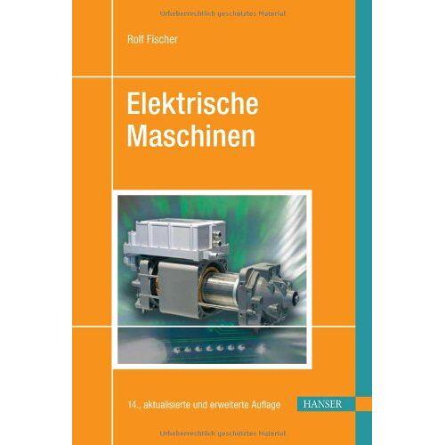Rolf Fischer - Elektrische Maschinen - Preis vom 24.10.2020 04:52:40 h