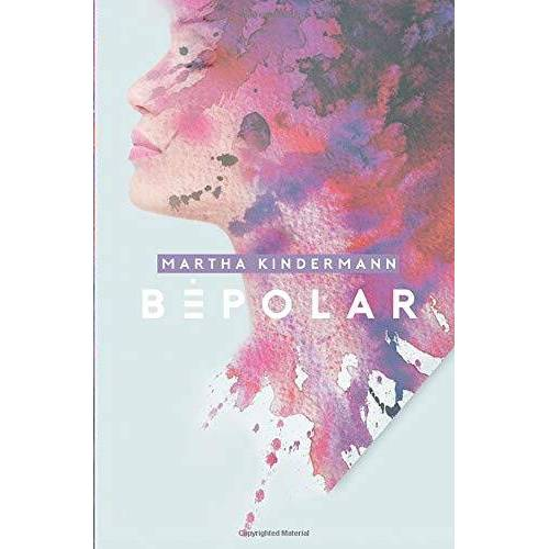 Martha Kindermann - BePolarTrilogie: BePolar - Preis vom 17.01.2021 06:05:38 h