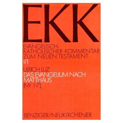 Ulrich Luz - Evangelisch-Katholischer Kommentar zum Neuen Testament, EKK, Bd.1/1, Das Evangelium nach Matthäus - Preis vom 31.03.2020 04:56:10 h
