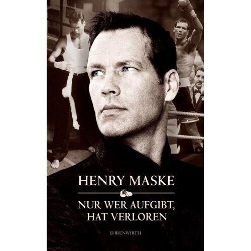 Henry Maske - Nur wer aufgibt, hat verloren - Preis vom 22.02.2021 05:57:04 h